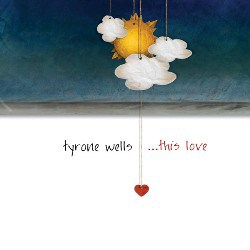 Tyrone-Wells-This-Love-iTunes_zps7a55dfa2